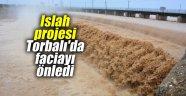 Islah projesi Torbalı'da faciayı önledi