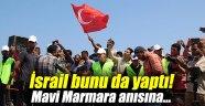 İsrail bunu da yaptı! Mavi Marmara anısına...