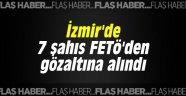 İzmir'de 7 şahıs FETö'den gözaltına alındı