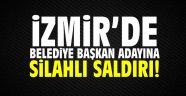 İzmir'de Belediye Başkanı Adayı'na silahlı saldırı