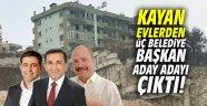 Kayan evlerden üç belediye başkan aday adayı çıktı!