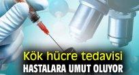 Kök hücre tedavisi hastalara umut oluyor