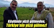 Köylünün yüzü gülmeden, Türkiye'nin yüzü gülmez!
