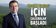 Kozak Yaylası için çalışmalar başladı!