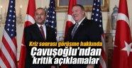 Kriz sonrası görüşme hakkında Çavuşoğlu'ndan kritik açıklamalar
