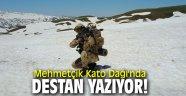 Mehmetçik Kato Dağı'nda destan yazıyor!