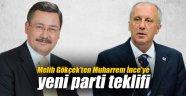 Melih Gökçek'ten Muharrem İnce'ye yeni parti teklifi