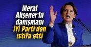 Meral Akşener'in danışmanı İYİ Parti'den istifa etti