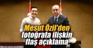 Mesut Özil'den fotoğrafa ilişkin flaş açıklama