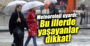 Meteoroloji uyardı: Bu illerde yaşayanlar dikkat!