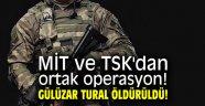 MİT ve TSK'dan operasyon! Gülüzar Tural öldürüldü!