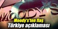 Moody's'ten flaş Türkiye açıklaması