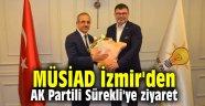 MÜSİAD İzmir'den AK Partili Sürekli'ye ziyaret