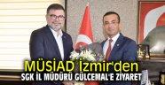 MÜSİAD İzmir'den SGK İl Müdürü Gülcemal'e ziyaret