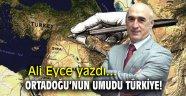 Ortadoğu'nun umudu Türkiye!