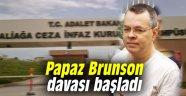 Papaz Brunson davası başladı