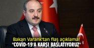"""Sanayi ve Teknoloji Bakanı Mustafa Varank, """"Covid-19'a karşı başlatıyoruz"""""""