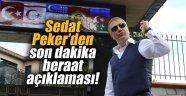 Sedat Peker'den son dakika beraat açıklaması!