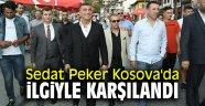 Sedat Peker Kosova'da ilgiyle karşılandı