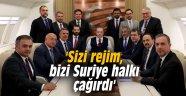 'Sizi rejim, bizi Suriye halkı çağırdı'