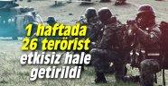 Son 1 haftada 26 terörist etkisiz hale getirildi