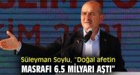 """Süleyman Soylu, """"Doğal afetin masrafı 6.5 milyarı aştı"""""""