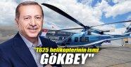 """T625 helikopterinin ismi GÖKBEY"""