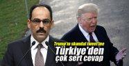 Trump'ın skandal tweet'ine Türkiye'den çok sert cevap