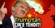 Trump'tan Çin'e tehdit!