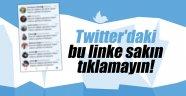 Twitter'daki bu linke sakın tıklamayın!