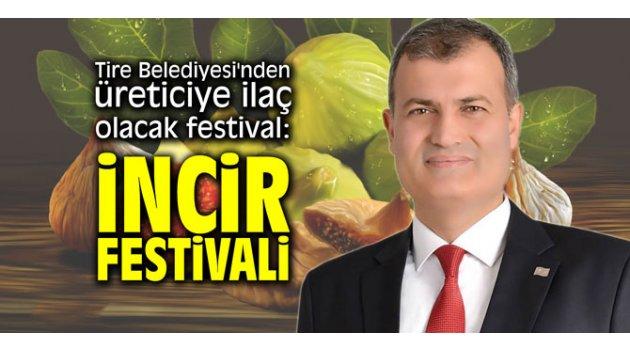 Tire Belediyesi'nden üreticiye ilaç olacak festival: İncir Festivali