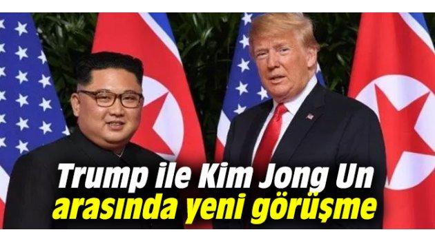 Trump ile Kim Jong Un arasında yeni görüşme