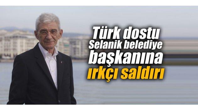 Türk dostu Selanik belediye başkanına ırkçı saldırı