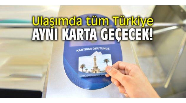 Ulaşımda tüm Türkiye aynı karta geçecek!