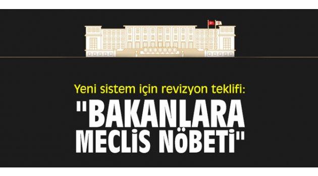 """Yeni sistem için revizyon teklifi: """"Bakanlara meclis nöbeti"""""""
