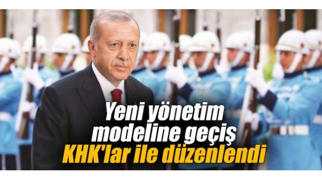 Yeni yönetim modeline geçiş KHK'lar ile düzenlendi