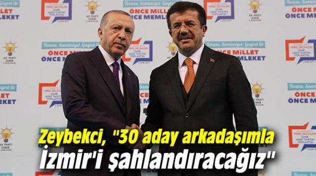 """Zeybekci, """"30 aday arkadaşımla İzmir'i şahlandıracağız"""""""